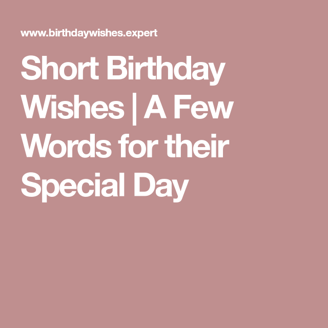 Short birthday wishes cards pinterest birthday wishes short birthday wishes a few words for their special day m4hsunfo
