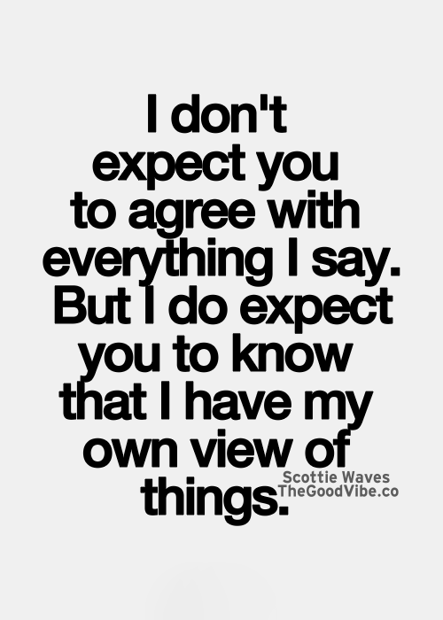 Everyone Should Have Their Own Views And Be Respectful Of Others