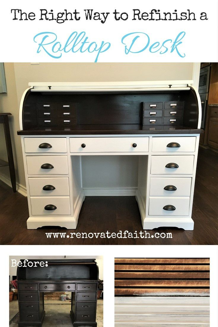 The Right Way To Refinish A Rolltop Desk Renovated Faith Roll Top Desk Desk Makeover Desk Redo