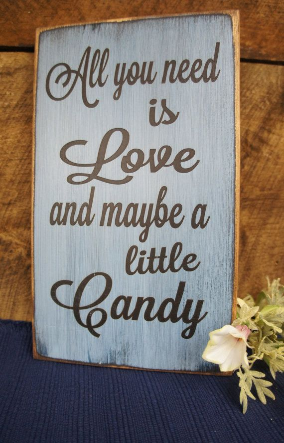 All You Need is Love and Maybe a Little Candy Wedding Sign #decorateshop