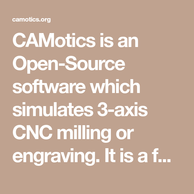 CAMotics is an Open-Source software which simulates 3-axis