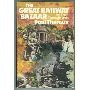 the great railway bazaar by paul theroux pdf