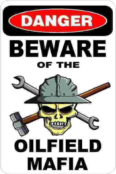 Details about 3 - Danger Beware Of The Oilfield Mafia