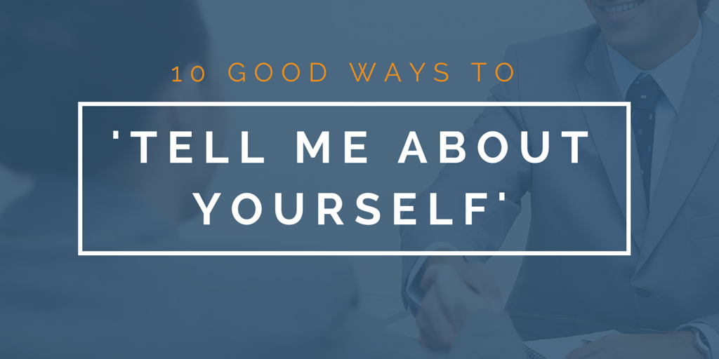 How To Answer The Tell Me About Yourself Interview Question: Examples