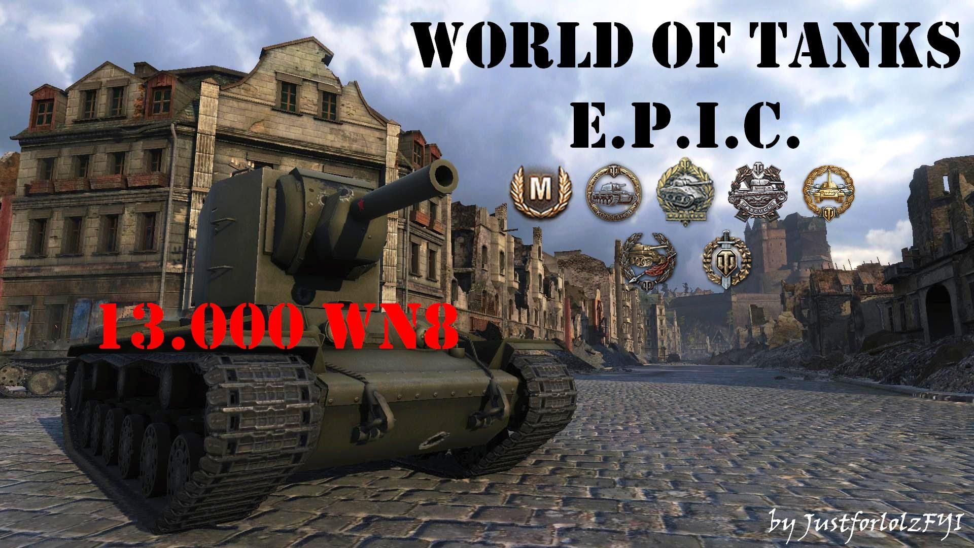 World Of Tanks E P I C Kv 2 Kolobanov S 13 000 Wn8 World Of Tanks Tank Epic