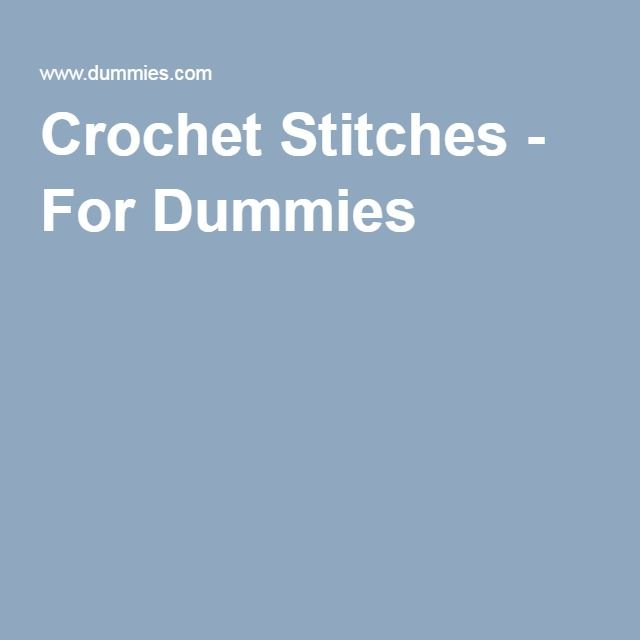 Crochet Stitches - For Dummies
