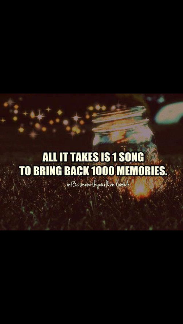 All It Takes Is 1 Song To Bring Back 1000 Memories 3 Memories Quotes Tumblr Old Memories Quotes Memories Quotes