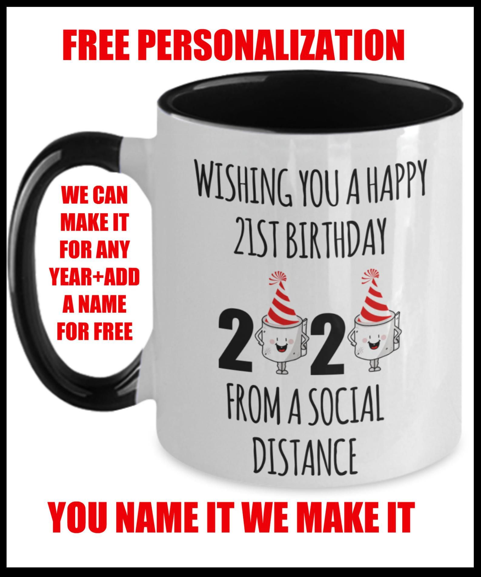 Happy 21st Birthday Social Distance Quarantine Personalized Gift Mug, 21st Birthday Ideas For Daughter Sister Best Friend Son, Coffee Cup