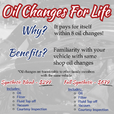 Our Oil Changes for Life deal pays for itself in 8 oil changes!  Sign up today.