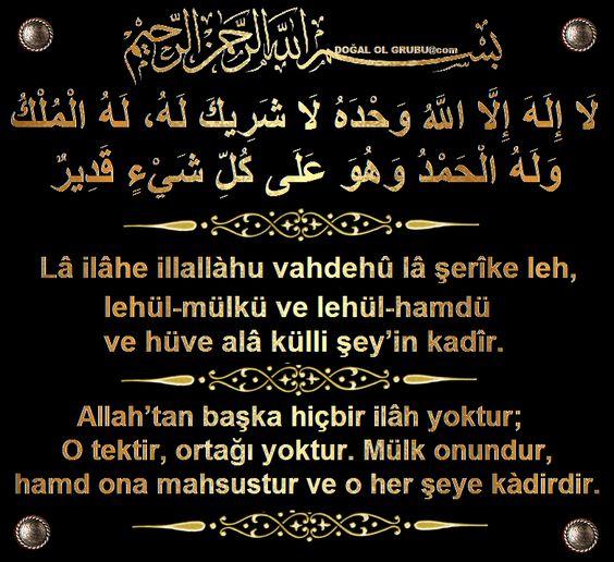 Resulullah S A V Buyurdu Ki Anlami Allah Tan Baska Hicbir Ilah Yoktur O Tektir Ortagi Yoktur Mulk Onundur Hamd Ona Mahsus Image Quotes Allah Islam Quran