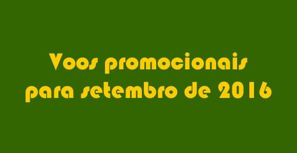 Voos promocionais para setembro de 2016 #voos #passagens #viagem #promoções #setembro