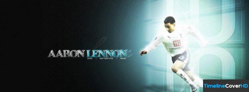 Tottenham Hotspur Aaron Lennon Facebook Cover Timeline Banner For Fb Facebook Cover