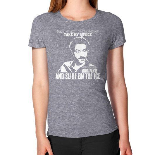 LADIES AND GNTLEMEN TAKE MY ADVICE Women's T-Shirt