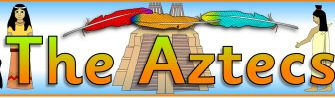 The Aztecs Primary Teaching Resources and Printables - SparkleBox