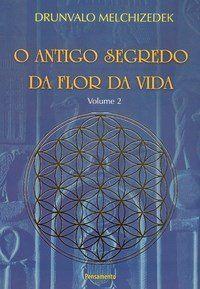 O Antigo Segredo da Flor da Vida - Vol. 2