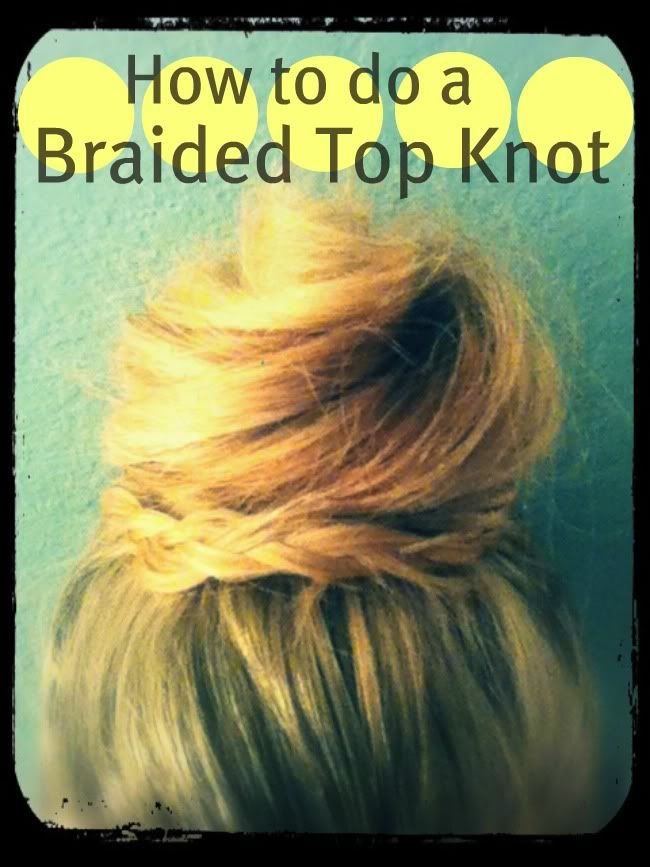 How To Do a Braided Top Knot ~ The Shine Project