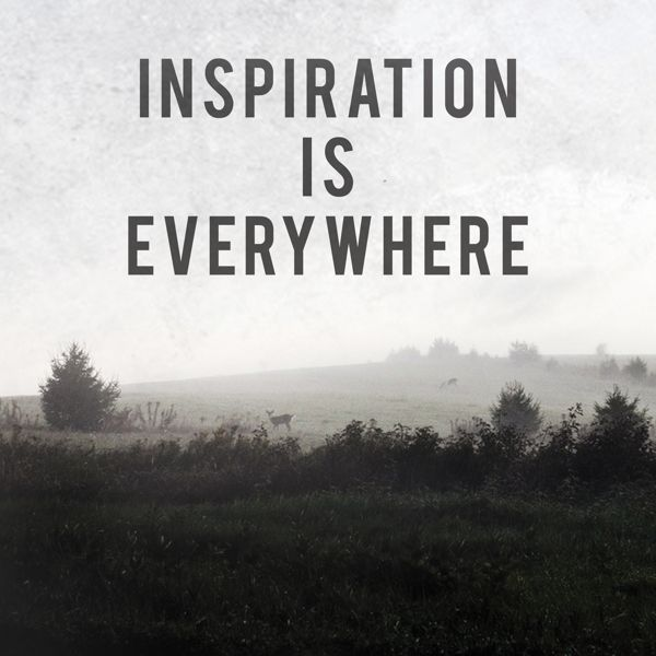 Inspiration is everywhere. #positive quotes. Motivational quotes to inspire and share