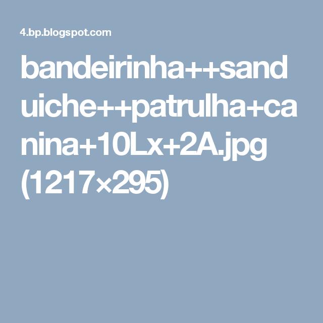 bandeirinha++sanduiche++patrulha+canina+10Lx+2A.jpg (1217×295)