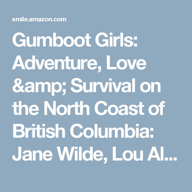 Gumboot Girls: Adventure, Love & Survival on the North Coast