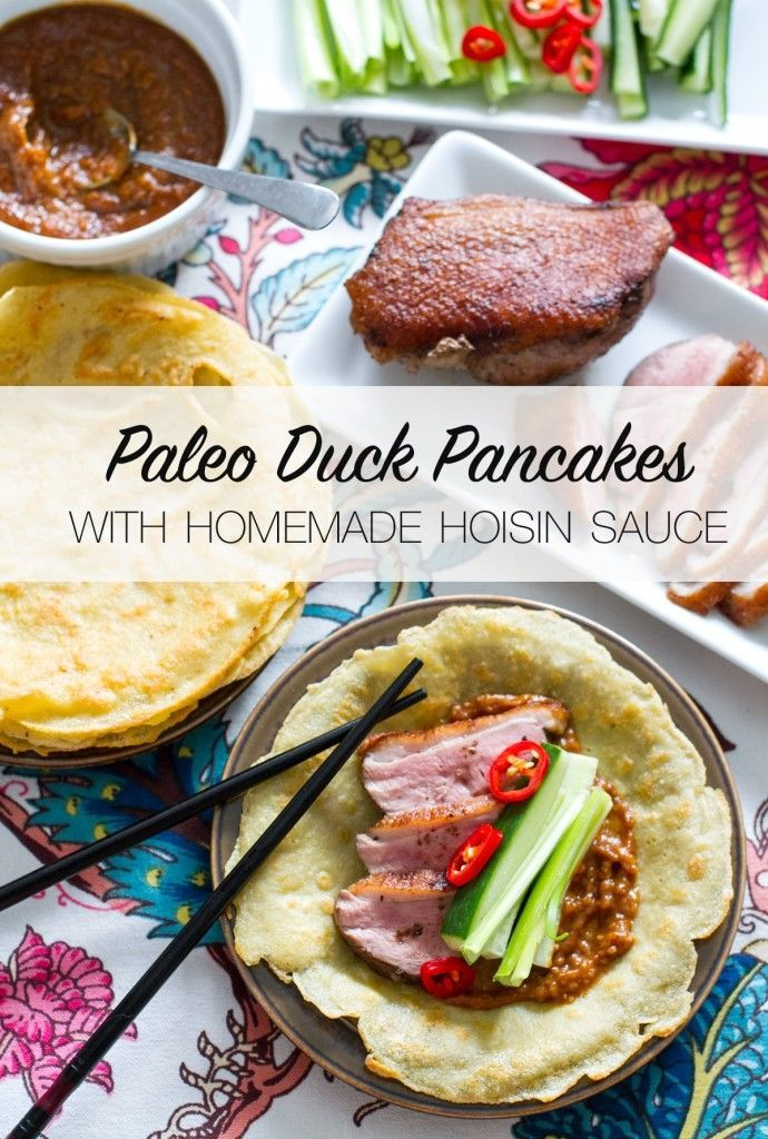 Paleo Duck Pancakes With Homemade Hoisin Sauce Duck Pancakes Delicious Paleo Recipes Hoisin Sauce
