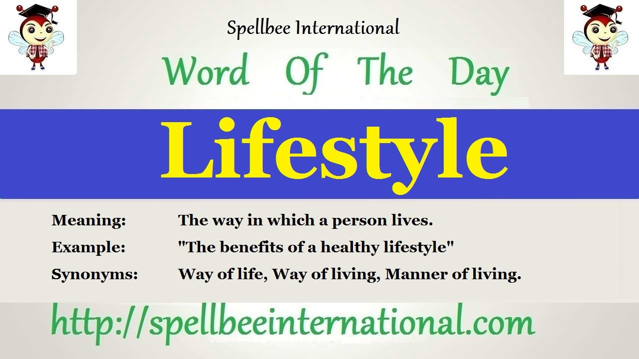 Word Of The Day Lifestyle Meaning The Way In Which A Person Lives Example The Benefits Of A Healthy Lifestyle Synony Word Of The Day Words English Words