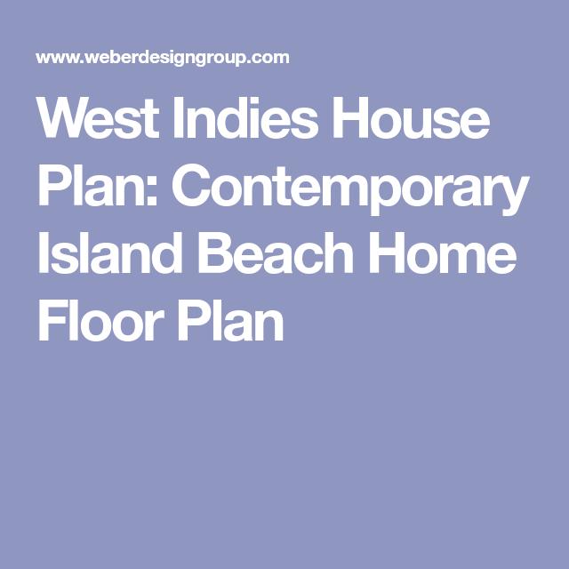 West Indies House Plan: Contemporary Island Beach Home Floor Plan