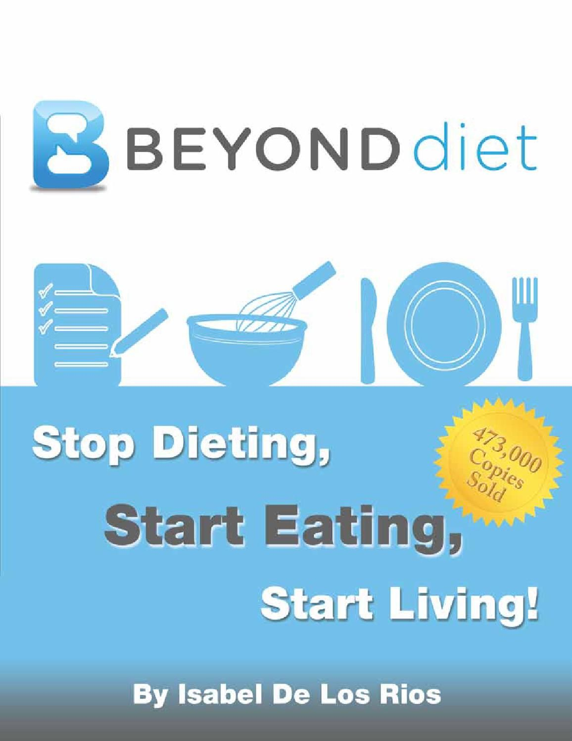 Isabel de los rios beyond diet stop dieting start eating and isabel de los rios beyond diet stop dieting start eating and start living pdf book click share download to read the document offline fandeluxe Image collections