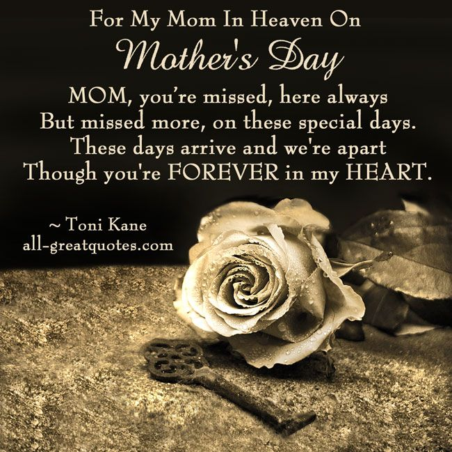 For My Mom In Heaven On Mothers Day