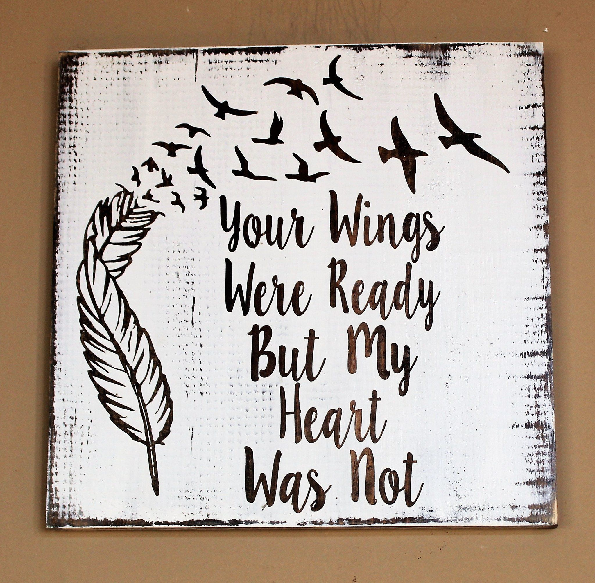 Your Wings Were Ready But My Heart Was Not With Feathers