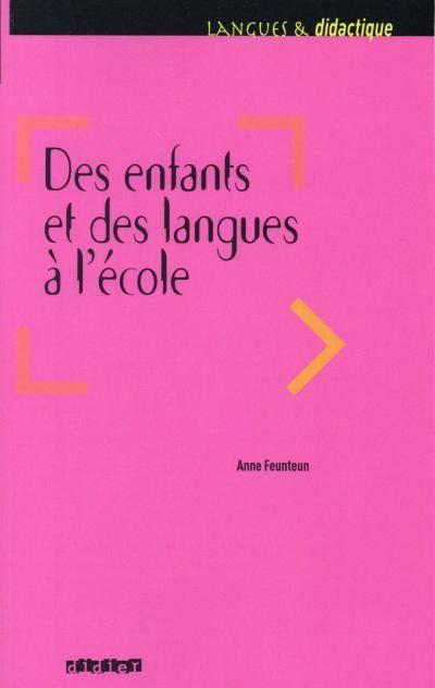 Des enfants et des langues à l'école / Anne Feunteun
