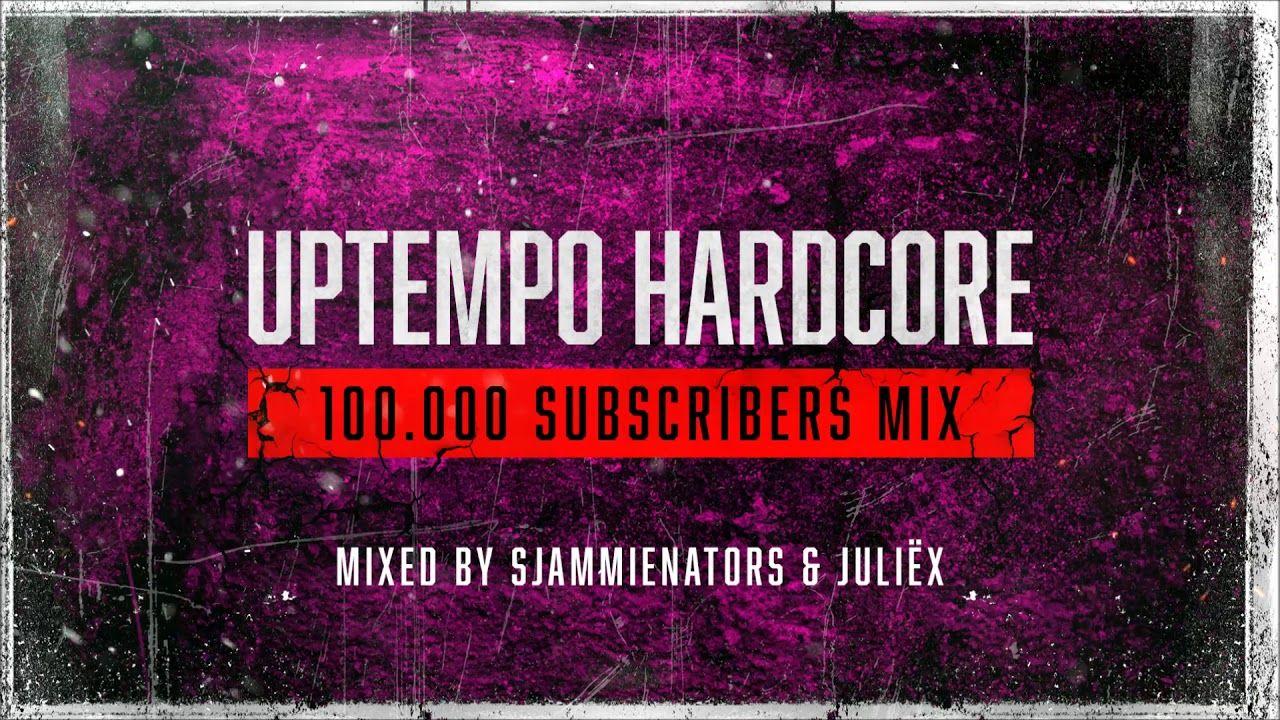 Uptempo Hardcore | 100.000 SUBSCRIBERS MIX | Mixed by Sjammienators & Ju...