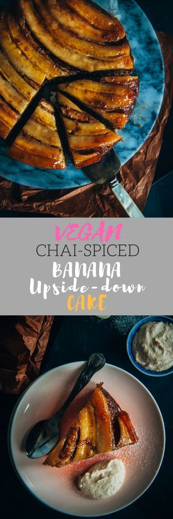 Chai-Spiced Banana Upside-Down Cake - The Sasha Diaries #desertlife