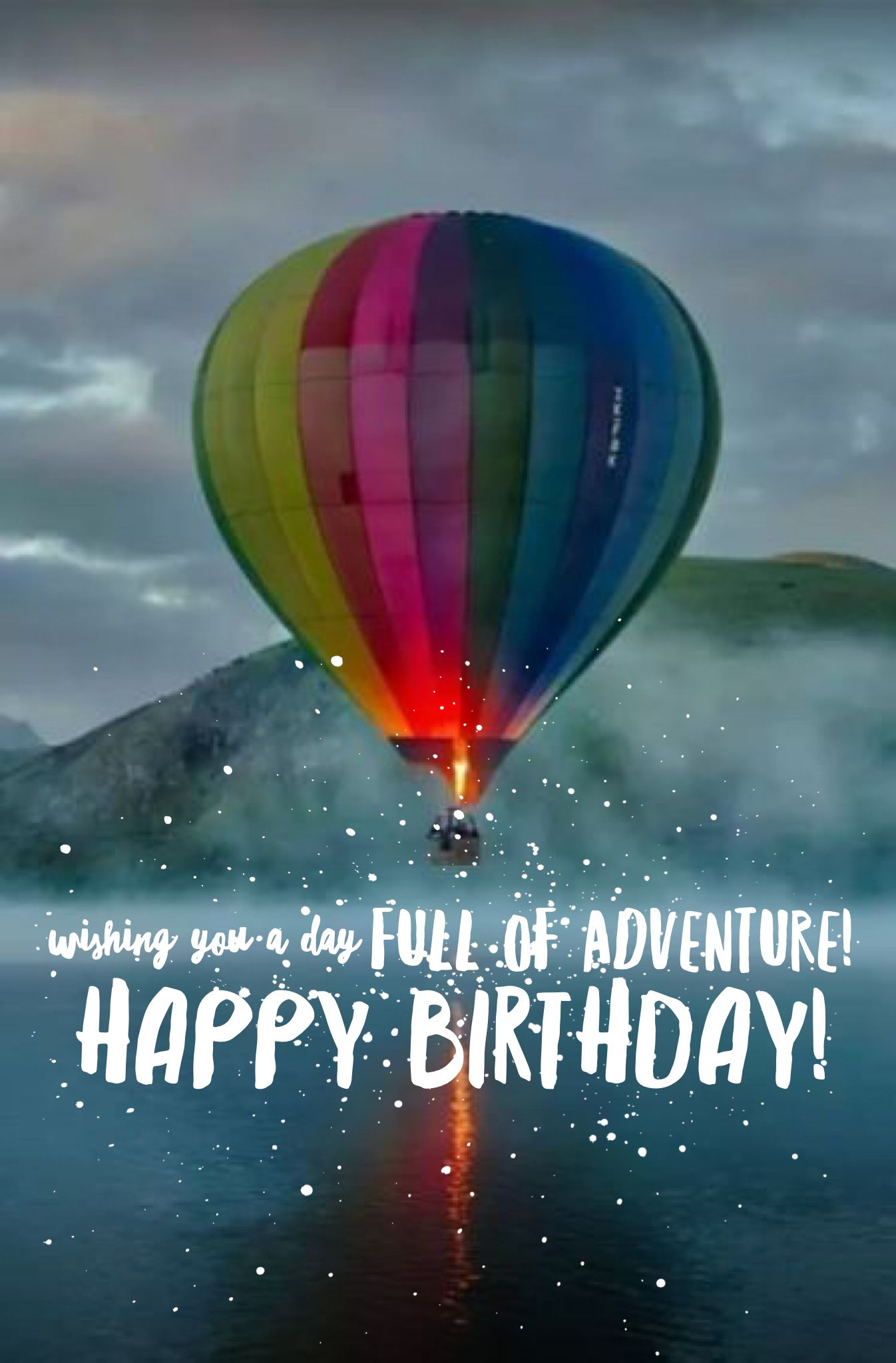 Wishing You A Day Full Of Adventure Happy Birthday Happy Birthday Greetings Friends Best Happy Birthday Quotes Wish You Happy Birthday