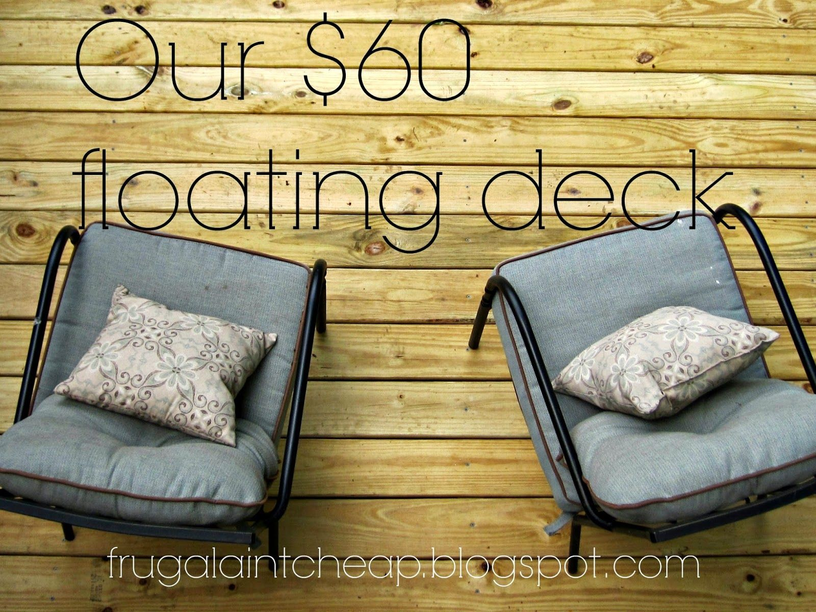 Frugal Ain\'t Cheap: DIY Floating Deck | low cost projects ...