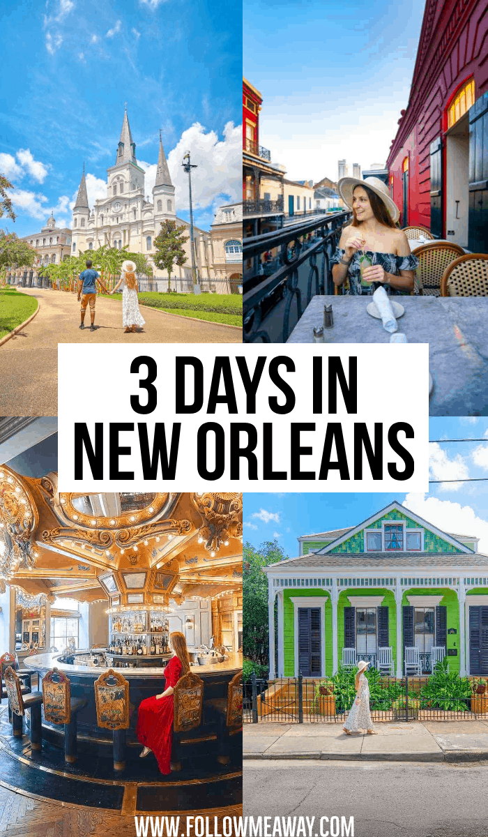 The Ultimate 3 Days In New Orleans Itinerary You Should Steal – Follow Me Away