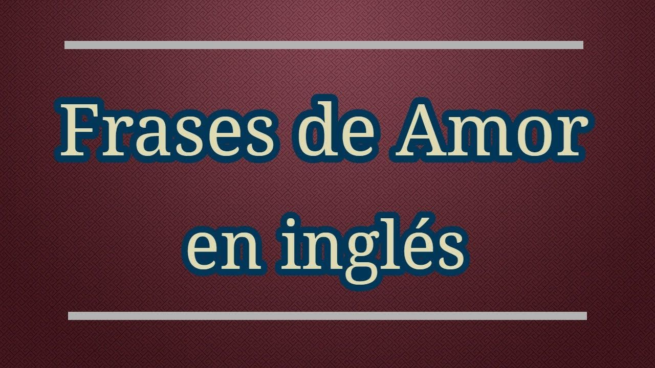 Frases De Amor En Ingles Cortas Frases De Amor Pinterest