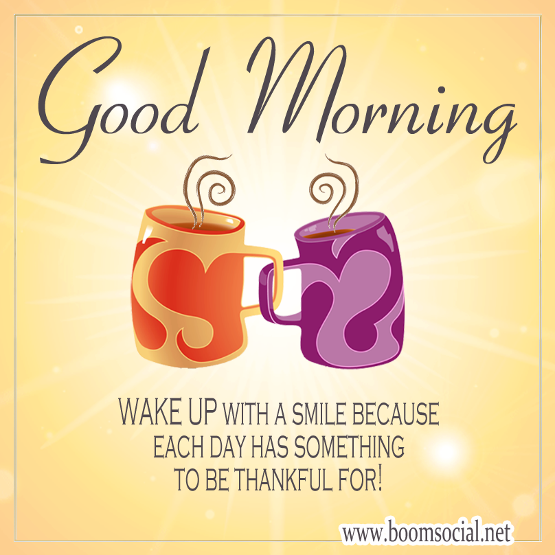 Good Morning Everyone Have A Beautiful Day Smile Good Morning Quotes Morning Quotes Good Morning Quotes For Him