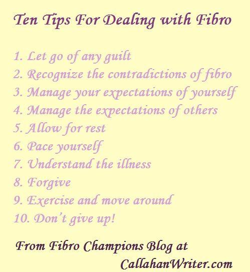 10 Tips for Dealing with Fibromyalgia #fibromyalgia http://callahanwriter.com/2015/07/11/ten-tips-for-dealing-with-fibro/