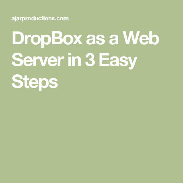 DropBox as a Web Server in 3 Easy Steps