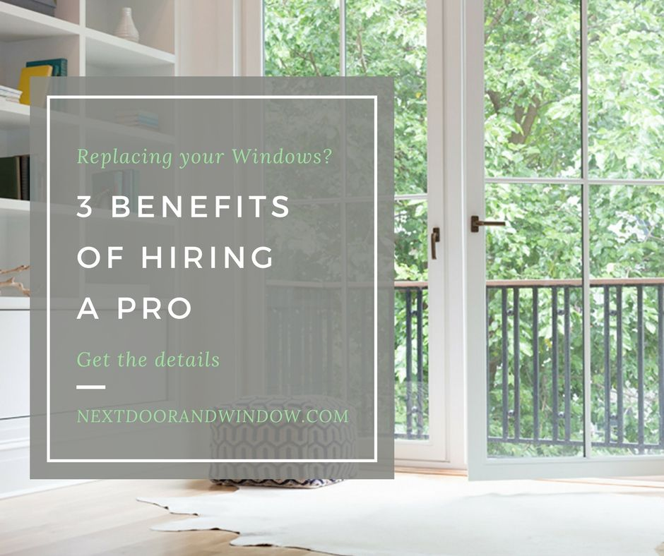 The Valuable Benefits Of Hiring Pros For Window Replacement Window Replacement Chicago Living House Styles