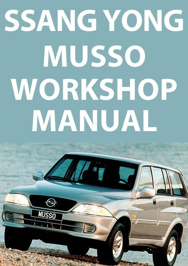 ssangyong musso diesel and petrol 1993 2005 workshop manual rh pinterest co uk Ssangyong Musso Sports SsangYong Actyon