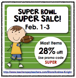 """Save money this weekend with the """"Super Bowl Super Sale!""""  Most items in my TPT store will be discounted 28%... remember to use the Promo Code:  SUPER!  Click on the link to the store:  http://www.teacherspayteachers.com/Store/Andrea-Knight"""