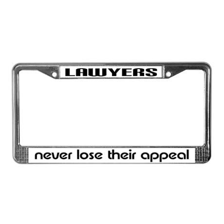 """""""Lawyers Never Lose Their Appeal   license tag frame"""