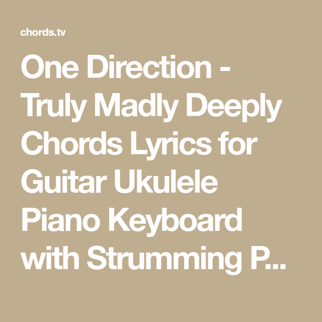 Fine Truly Madly Deeply One Direction Guitar Chords Gift - Basic ...