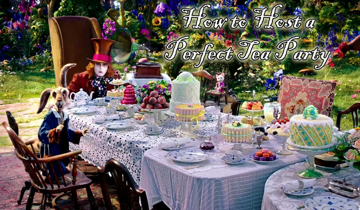 How To Host A Perfect Alice Through The Looking Glass Tea Party
