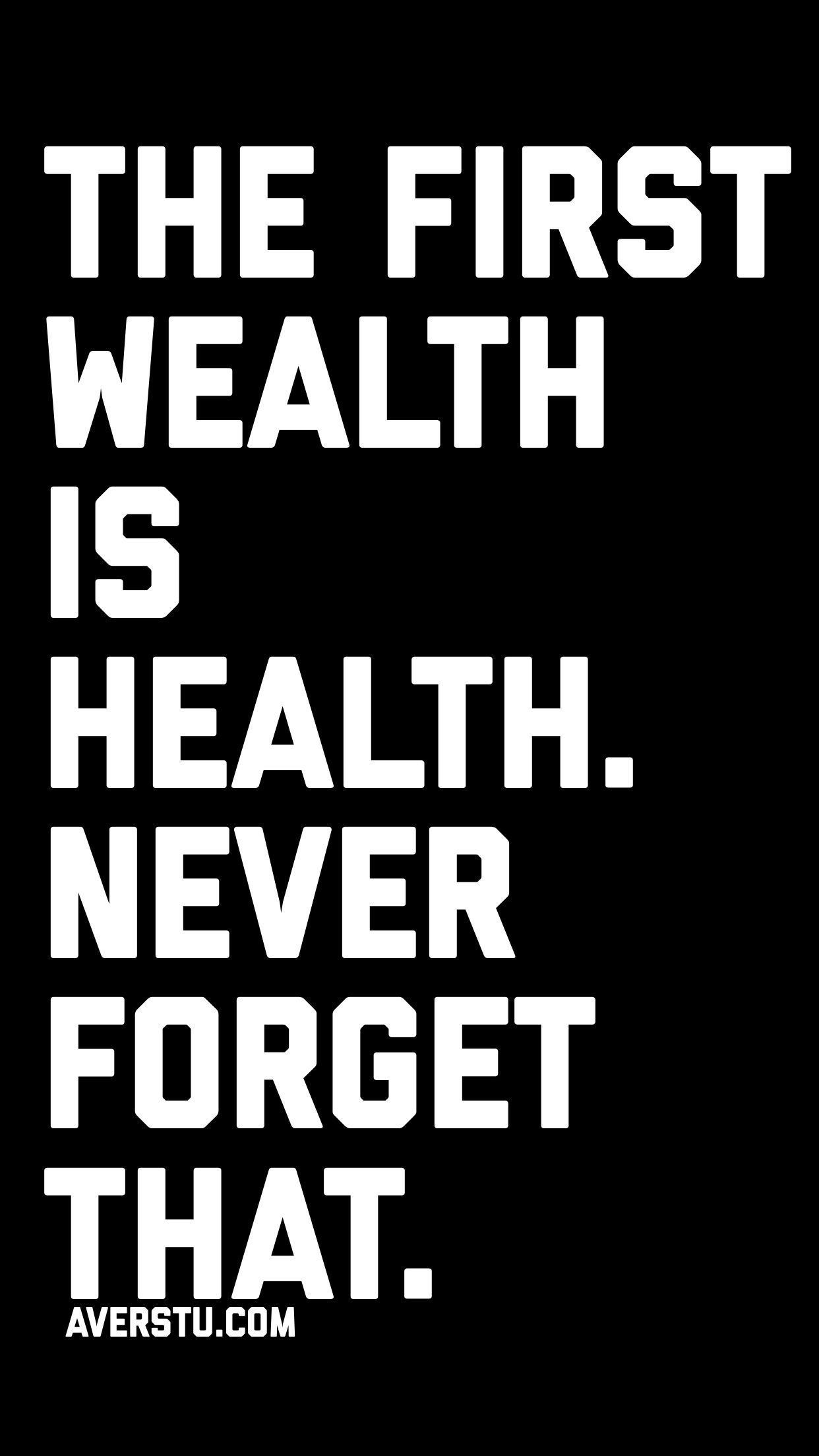 The First Wealth Is Health Never Forget That Healthiswealthquotes The First Wealth Is Health Neve In 2020 Health Is Wealth Quotes Health Quotes Self Love Quotes