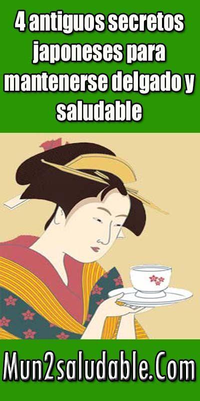 4 antiguos secretos japoneses para mantenerse delgado y saludable. #salud #remedios #bajardepeso #saludable