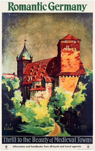 A German travel poster showing the Imperial Castle in Nuremberg. Illustrated by Jupp Wiertz, c. 1930s. Romantic Germany. Thrill to the Beauty of Medieval Towns. Information and handbooks from all tour