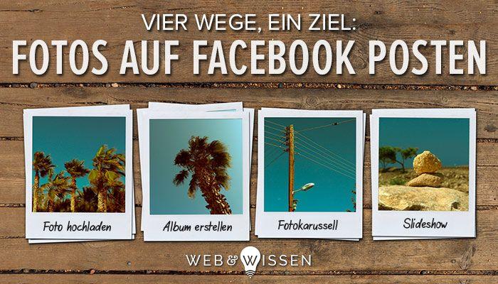 Fotos sind wichtige Seitenbeiträge bei Facebook, die oft hohe Interaktionsraten erzielen. Du hast gleich vier verschiedene Möglichkeiten, deine Bilder bei Facebook hochzuladen und Nr. 5 steht schon bereit.