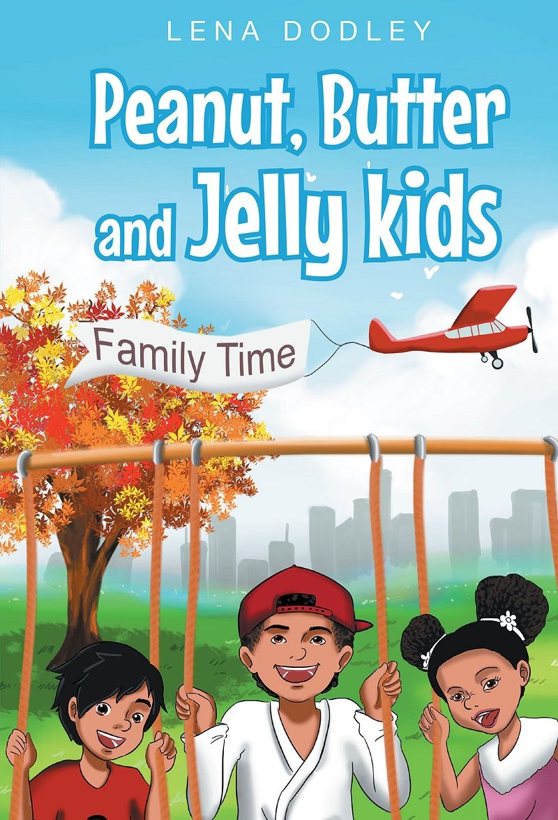 "Books | Christian Faith Publishing author Lena Dodley's newly released ""Peanut, Butter and Jelly kids"" is a brilliant story that cherishes the best of what childhood brings; love, family, and the chance to learn."